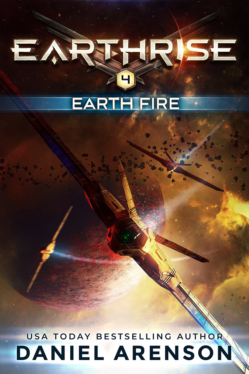 Earth Fire: Book FOUR (Earthrise) by Daniel Arenson