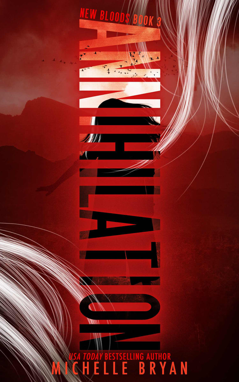 Annilhilation: Book THREE (New Bloods Trilogy) by Michelle Bryan