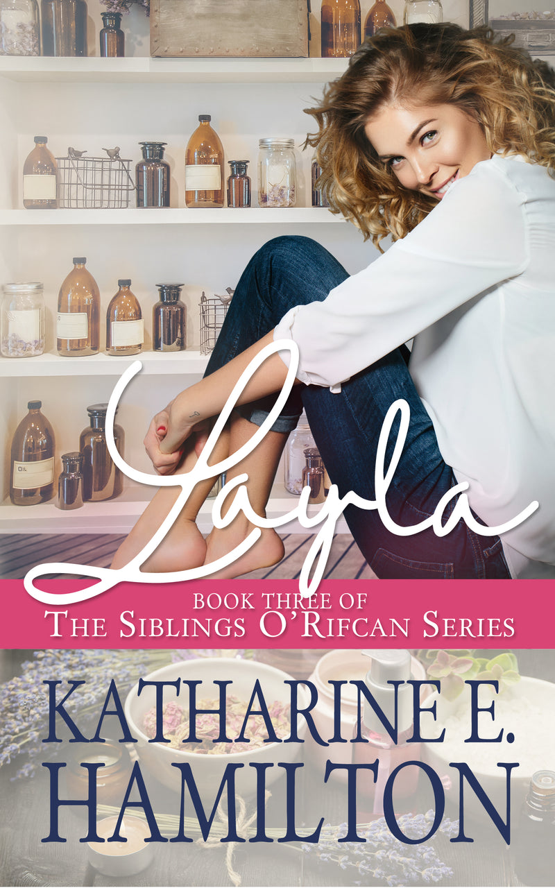 Layla: Book THREE (The Siblings O'Rifcan Series) by Katharine E Hamilton