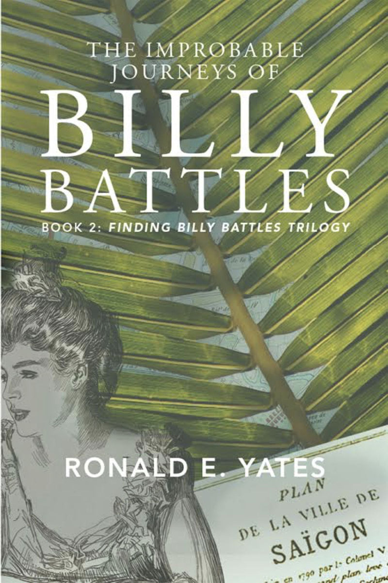 The Improbable Journeys of Billy Battles: Book TWO (Finding Billy Battles Trilogy) by Ronald E. Yates