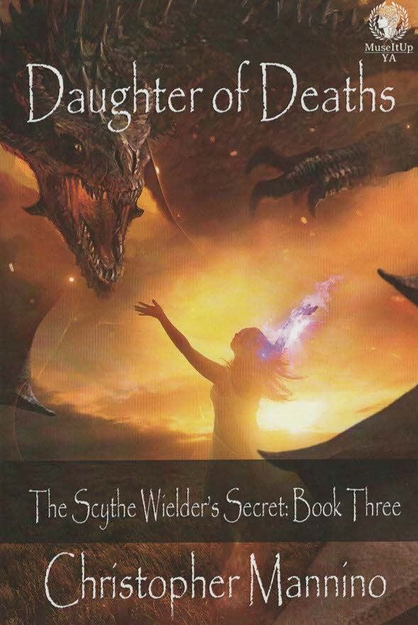 Daughter of Deaths - Book Three (The Scythe Wielder's Secret) by Christopher Mannino