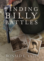 Finding Billy Battles: Book ONE (Finding Billy Battles Trilogy) by Ronald E. Yates