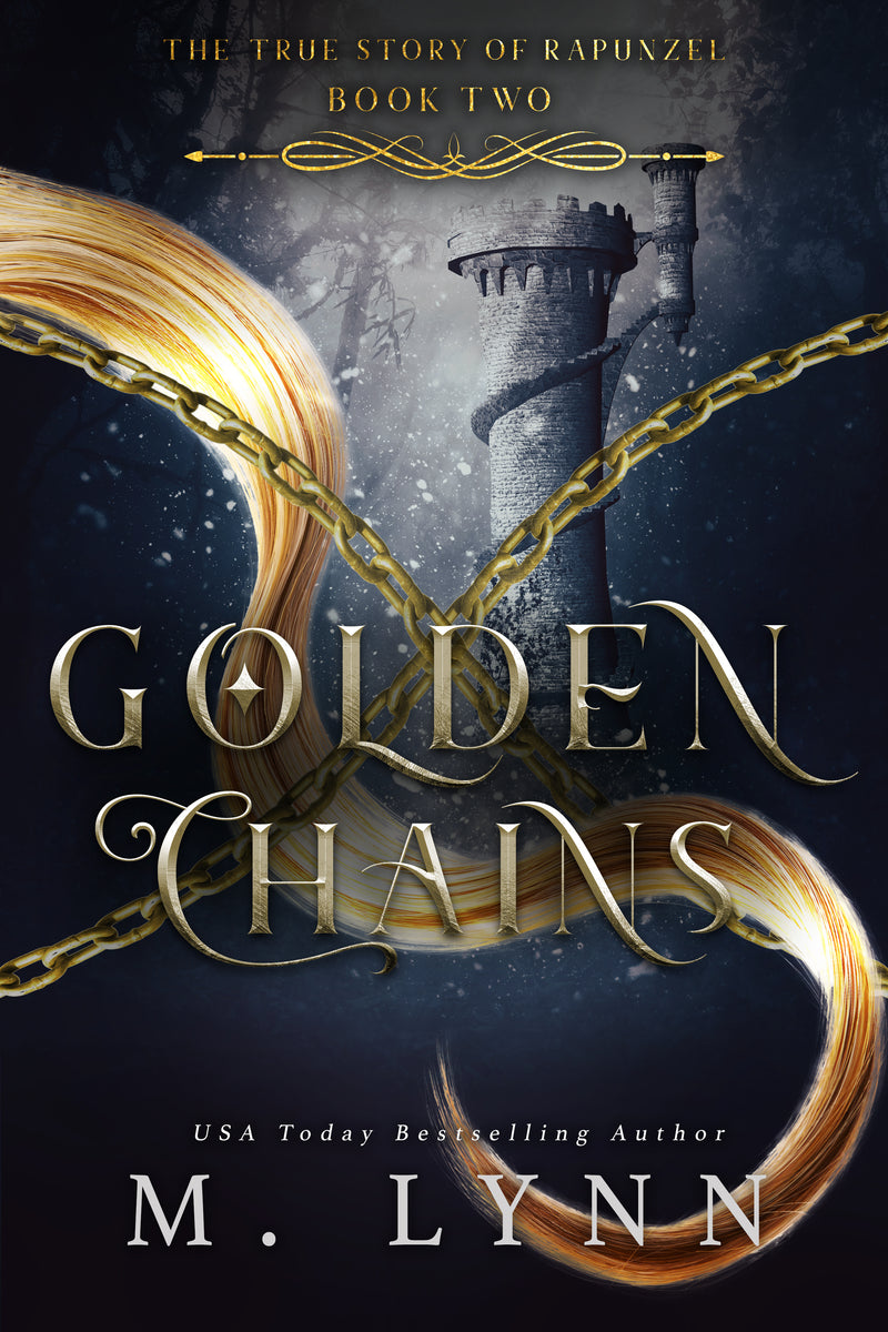 Golden Chains: Book TWO (A Rapunzel Retelling) by M. Lynn