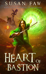 Heart of Bastion: Book FOUR (Heart of the Citadel) by Susan Faw