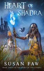 Heart of Shadra: Book Three (Heart of the Citadel) by Susan Faw