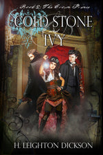 Cold Stone & Ivy: The Crown Prince (The Empire of Steam) Book 2 by H Leighton Dickson (Signed)