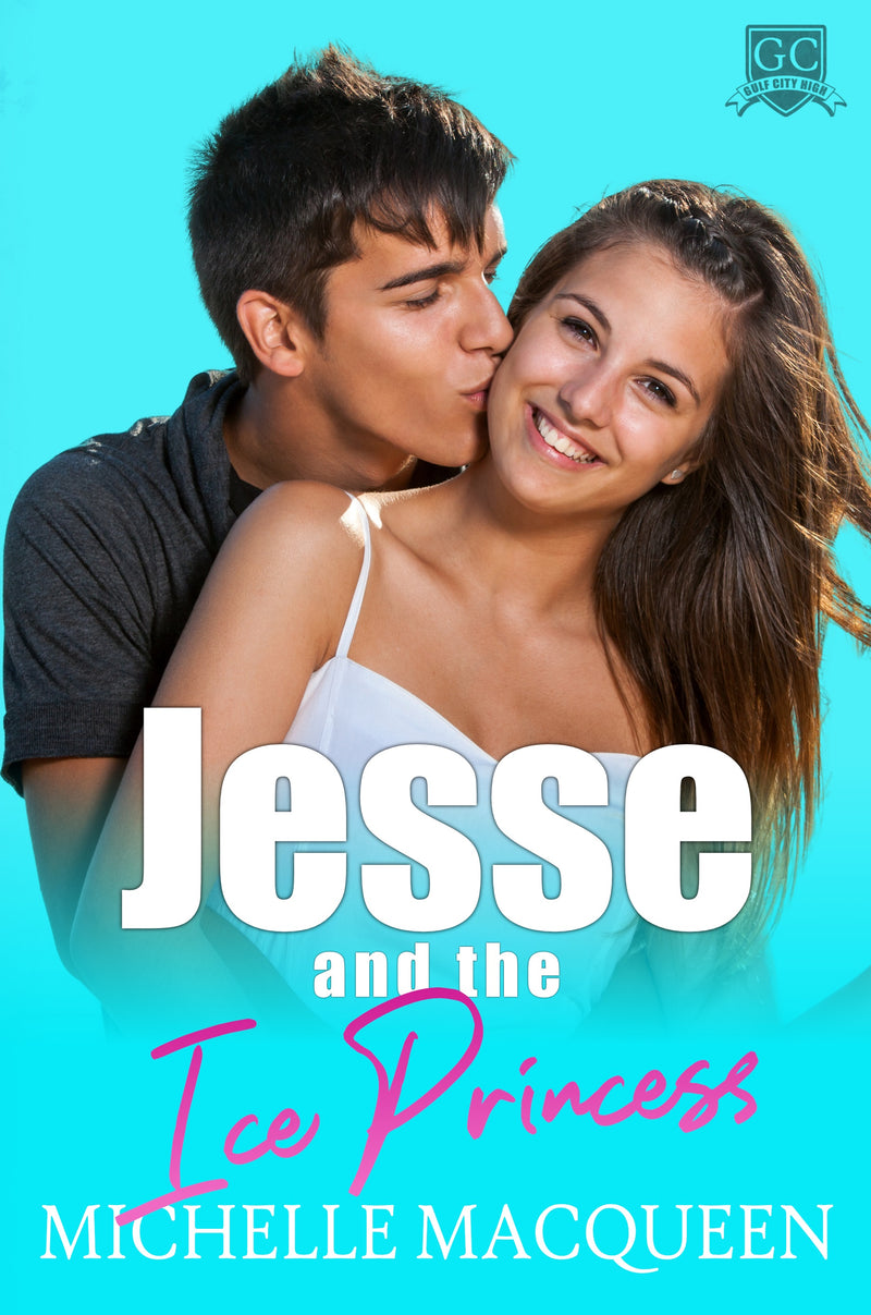 Jesse and the Ice Princess: Book ONE (Gulf City High) by Michelle MacQueen