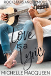 Love is a Lyric: A Sweet Rockstar Romance (Rockstars Anonymous Book 1) by Michelle Macqueen
