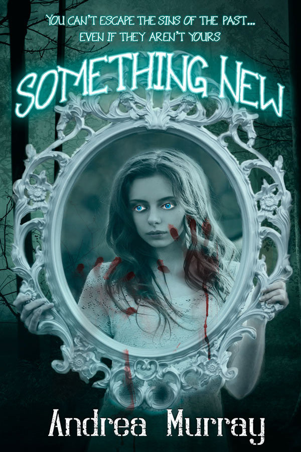 Something New (A Paranormal Ghost Story) by Andrea Murray