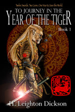 To Journey in the Year of the Tiger - Book 1 (Rise of the Upper Kingdom) By H. Leighton Dickson