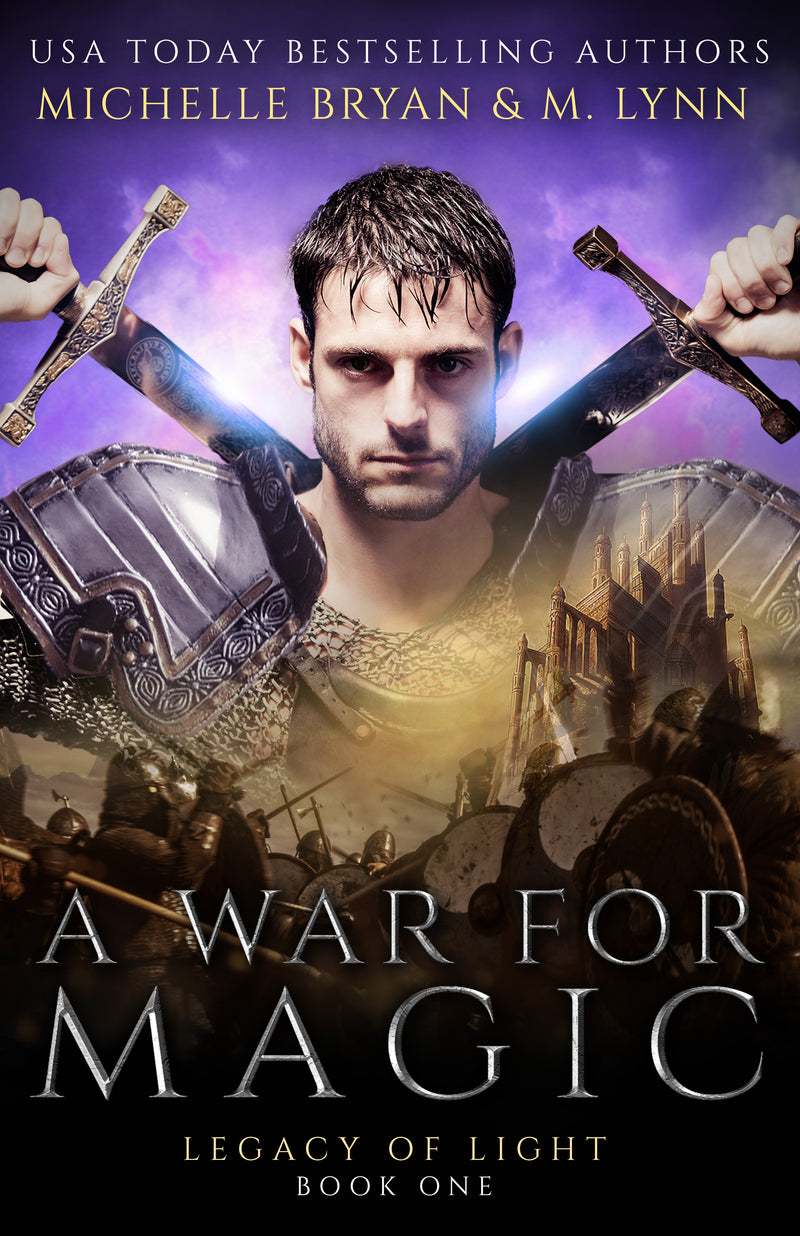 A War for Magic: Book ONE (Legacy of Light) Michelle Bryan & M. Lynn