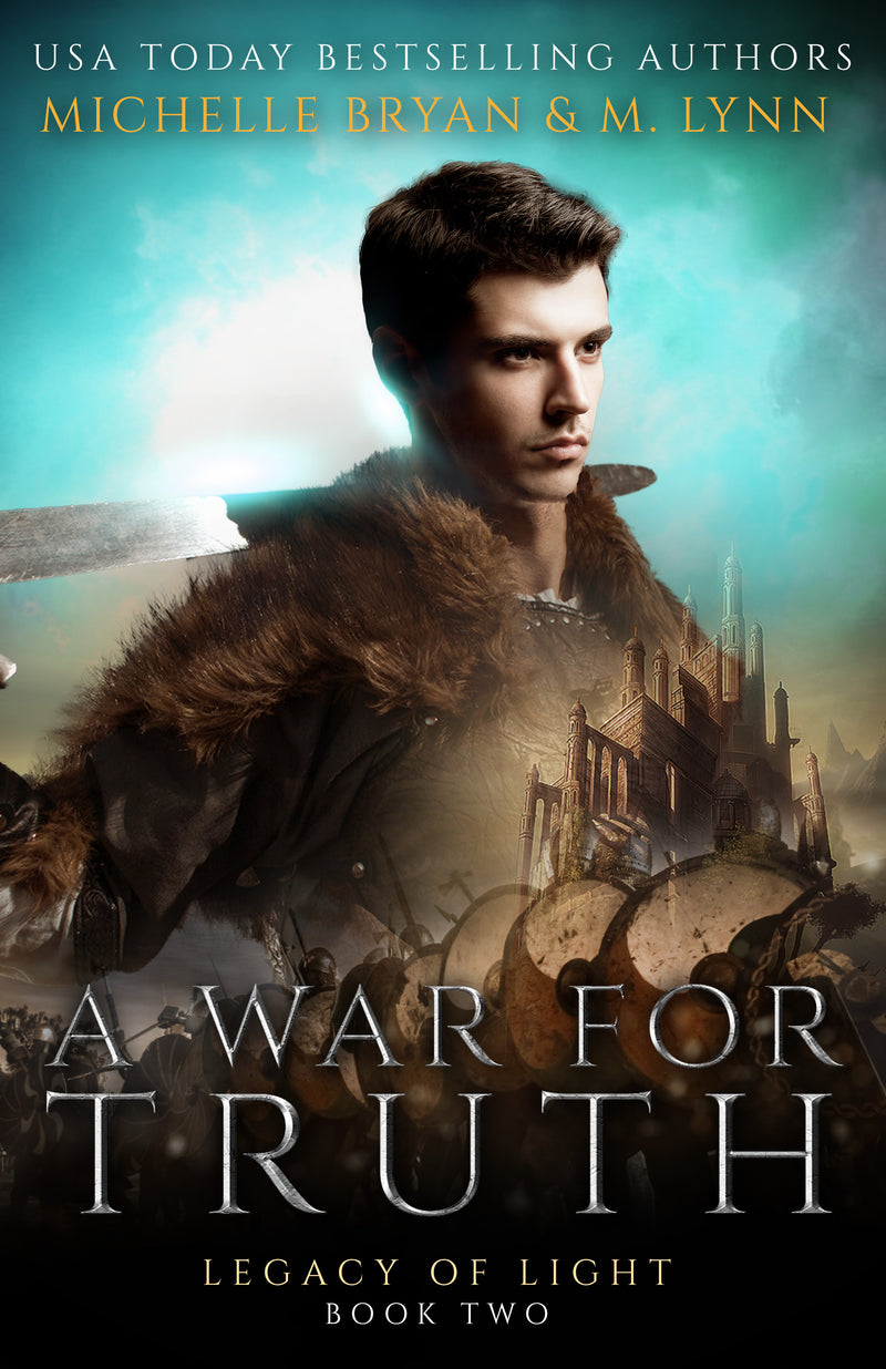 A War for Truth: Book TWO (Legacy of Light) by M. Lynn & Michelle Bryan