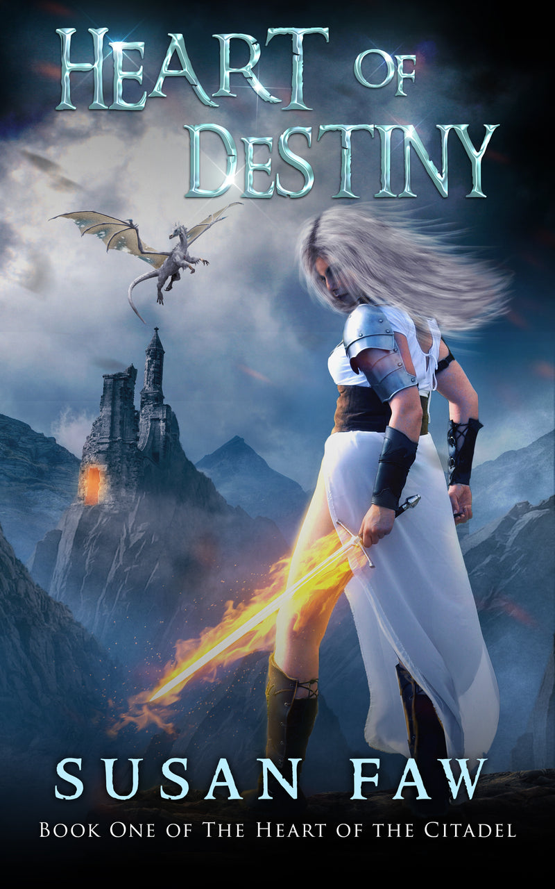 Heart of Destiny: Book ONE (Heart of the Citadel) by Susan Faw