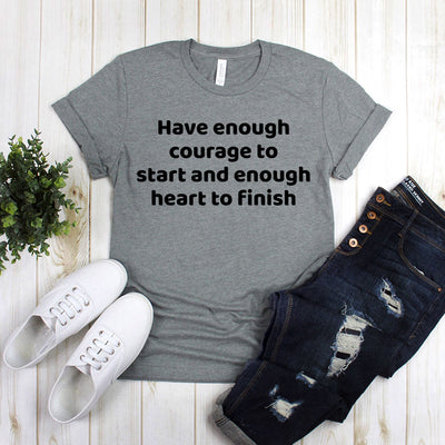 Have Enough Courage To Start