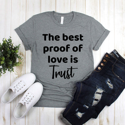 The Best Proof Of Love Is Trust