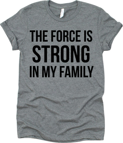 The Force Is Strong In My Family