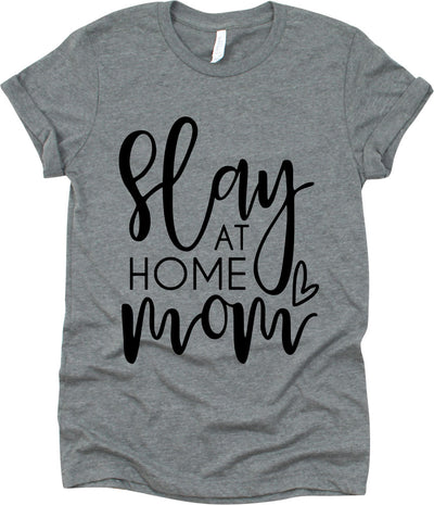 Slay At Home Mom With Heart