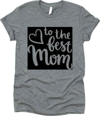 Love To The Best Mom
