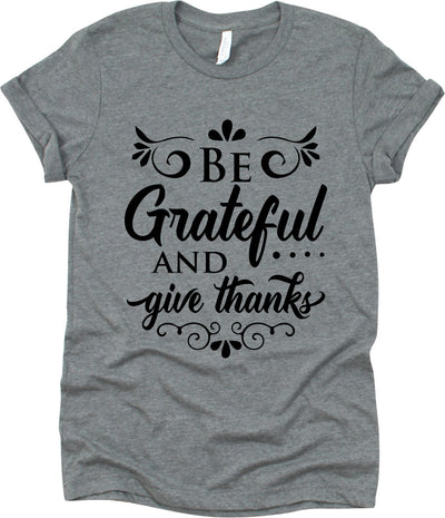 Be Grateful And Give Thanks