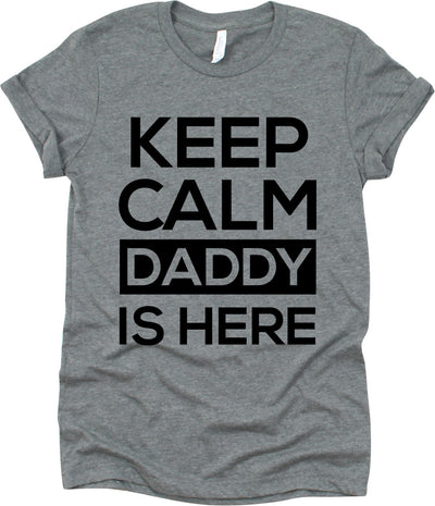 Keep Calm Daddy Is Here
