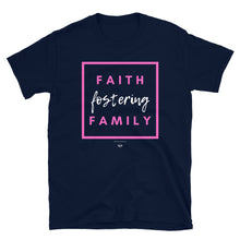 Load image into Gallery viewer, Faith, Family, & Fostering T-Shirt (Adult)