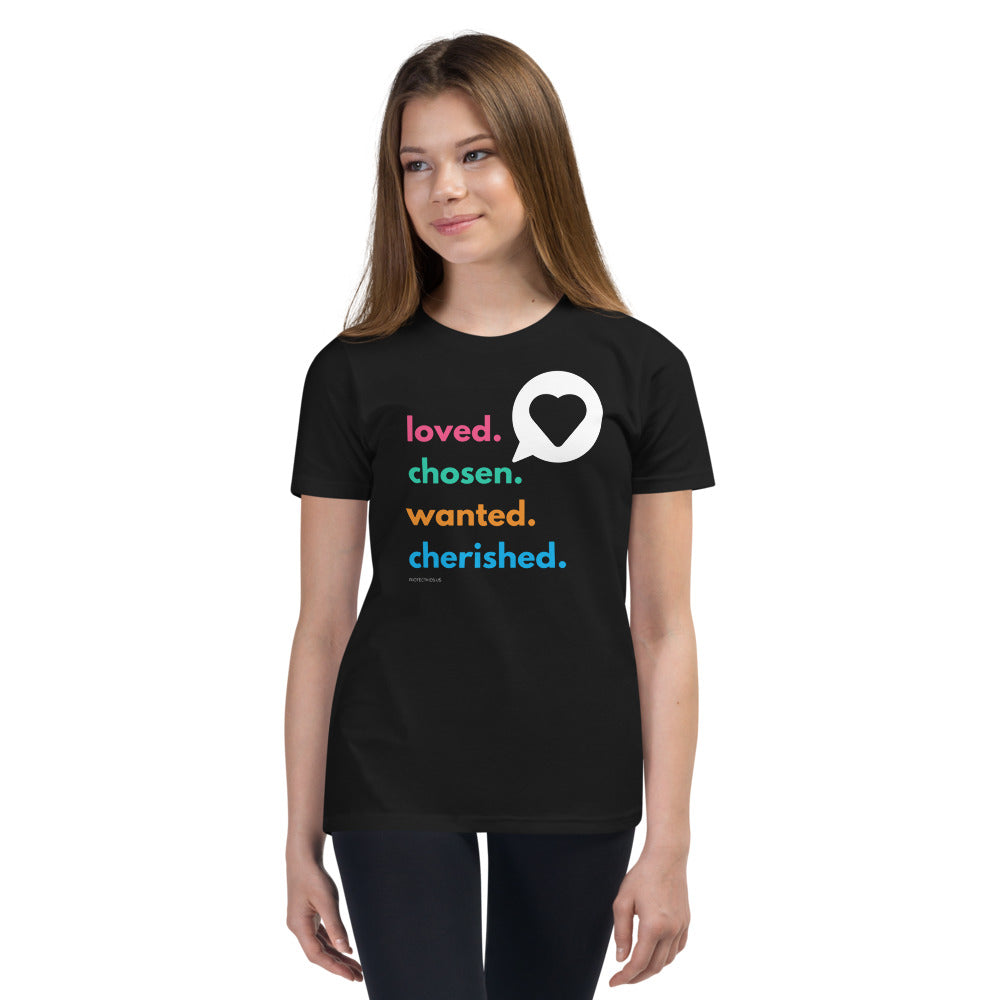 Loved. Chosen. Wanted. Cherished. Adoption/Affirmation T-Shirt (Youth)