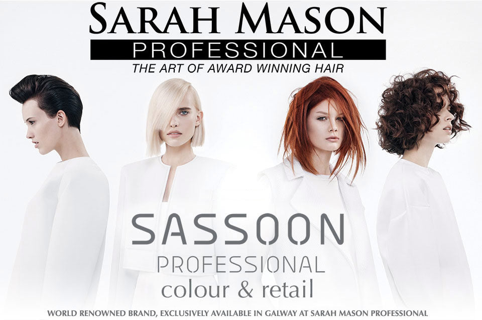 Sassoon Professional exclusively available in Galway at Sarah Mason Professional