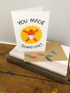 'You Made Someone' Greetings Card