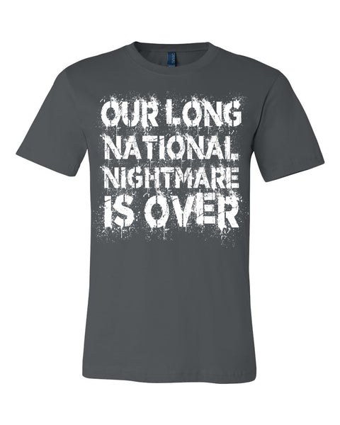 Our Nightmare is Over - Grey tee