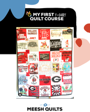 Load image into Gallery viewer, My First T-Shirt Quilt Course