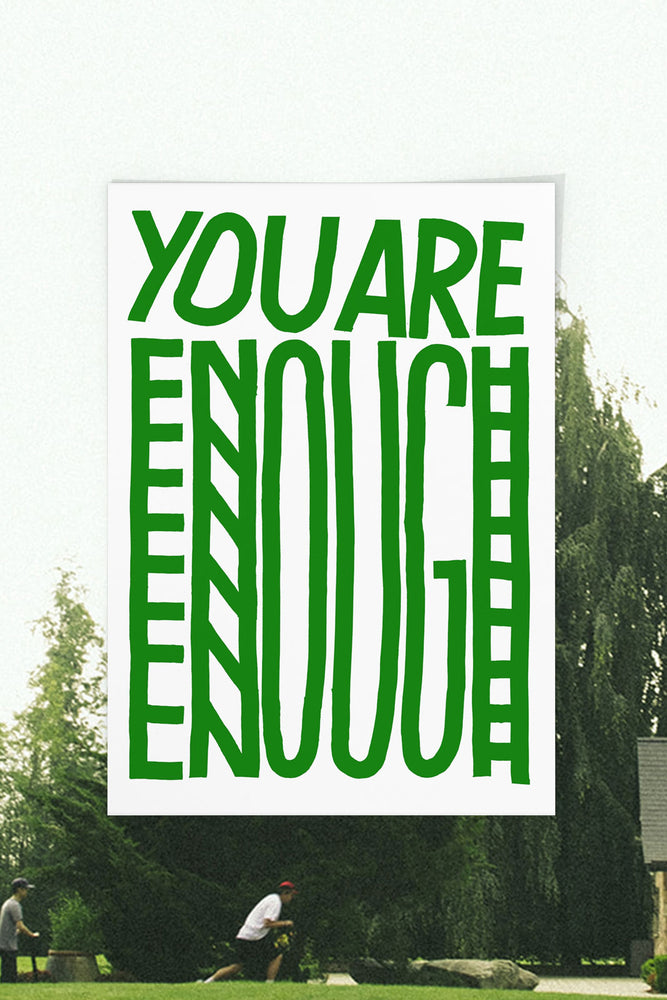 "Load image into Gallery viewer, ""You Are Enough"" 11x17 Screen Printed Poster"