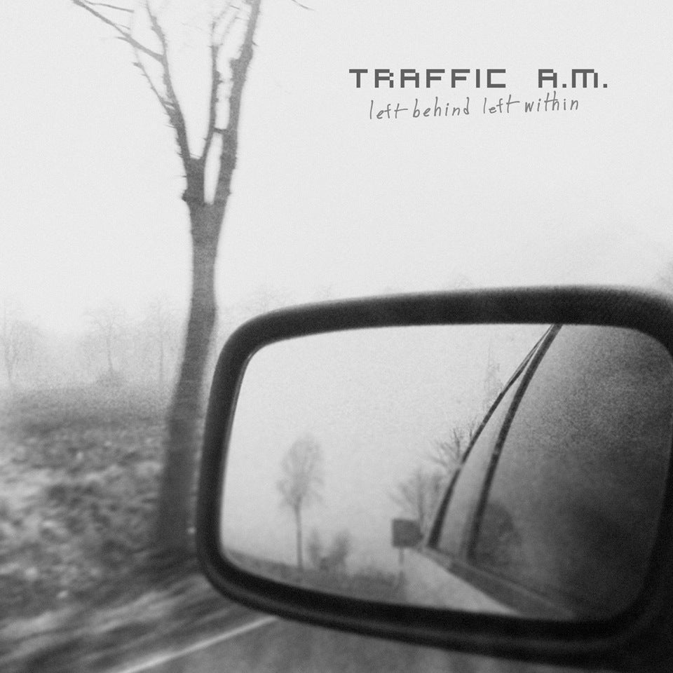 Traffic A.M. - Left Behind, Left Within, SEJA 02