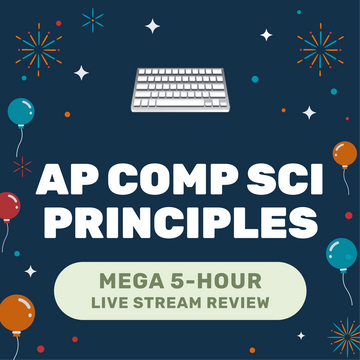 🌶 5-Hour️ AP Computer Science Principles Cram Finale May 16, 2021