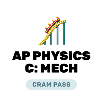 🌶 AP Physics C: Mechanics Cram Pass Spring 2021