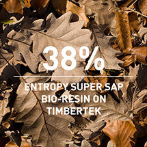 38% Entropy Super Sap Bio-resin on Timbertek