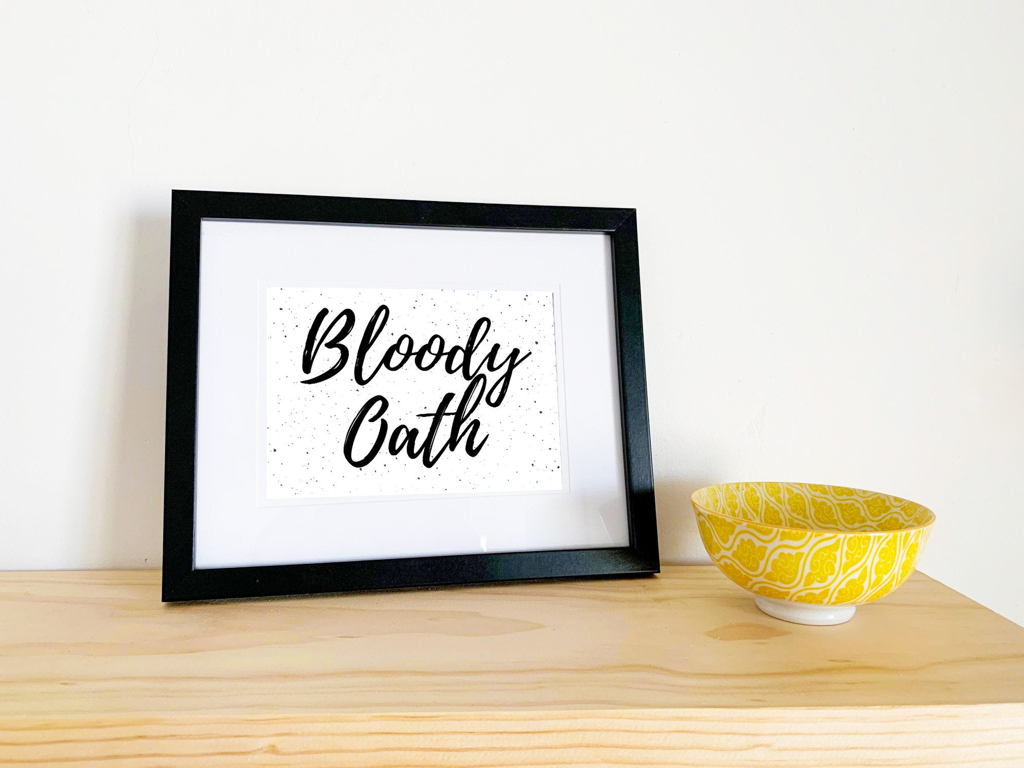 Aussie sayings - Bloody Oath print