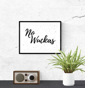 Aussie sayings - No wuckas print