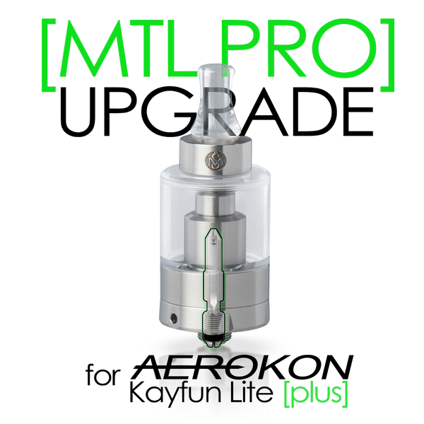 MTL Pro Upgrade for Kayfun Lite [plus]