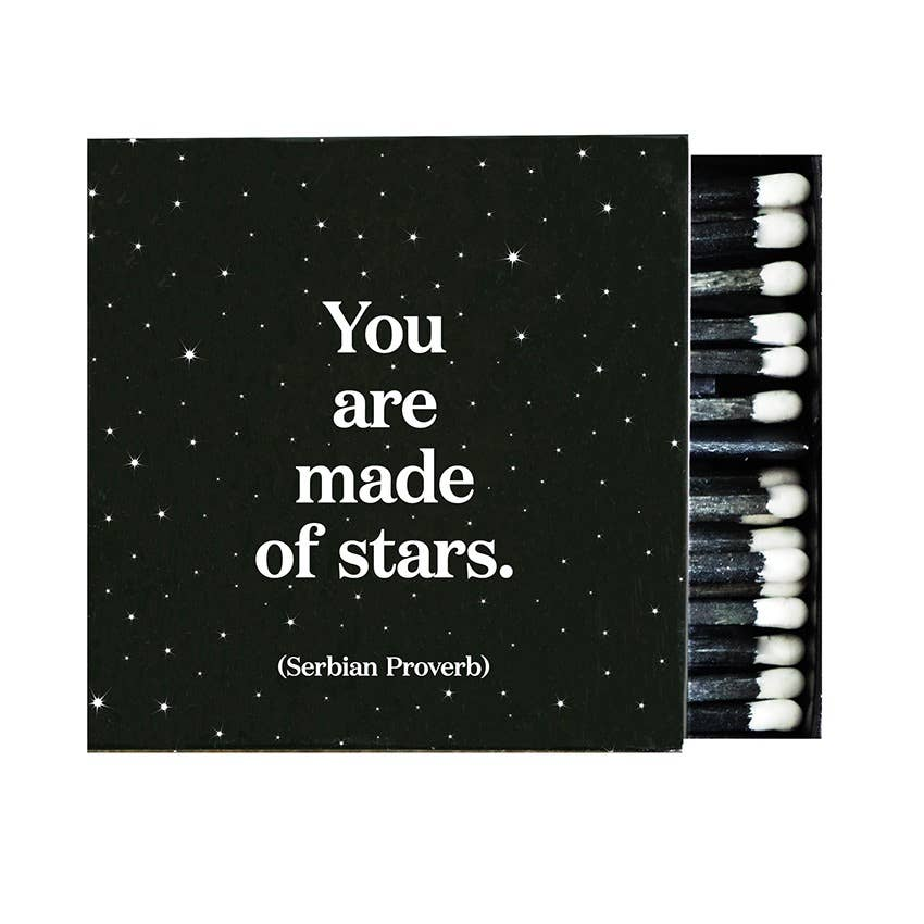 Quotable - Matchboxes - X100- You Are Made Of Stars (Serbian Proverb)