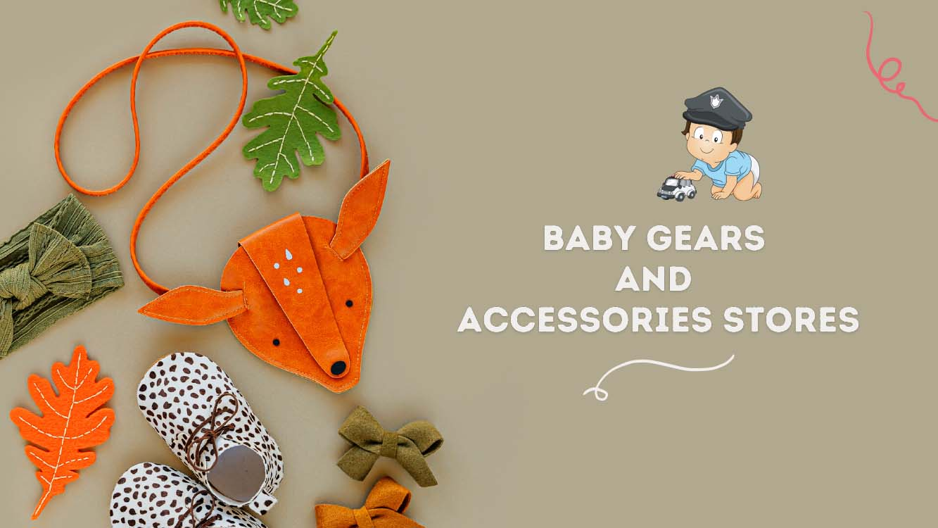 Baby gears and accessories stores