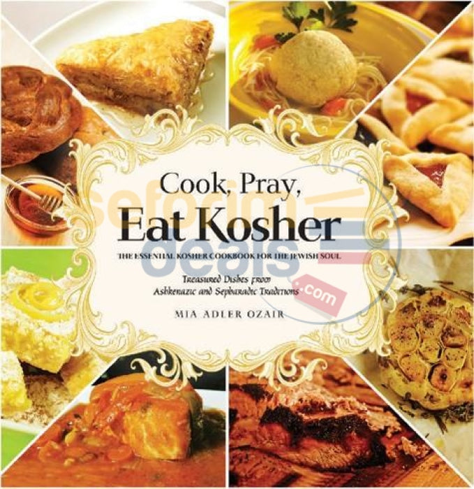 Cook Pray Eat Kosher