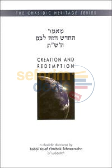 Creation And Redemption - Chasidic Heritage Series