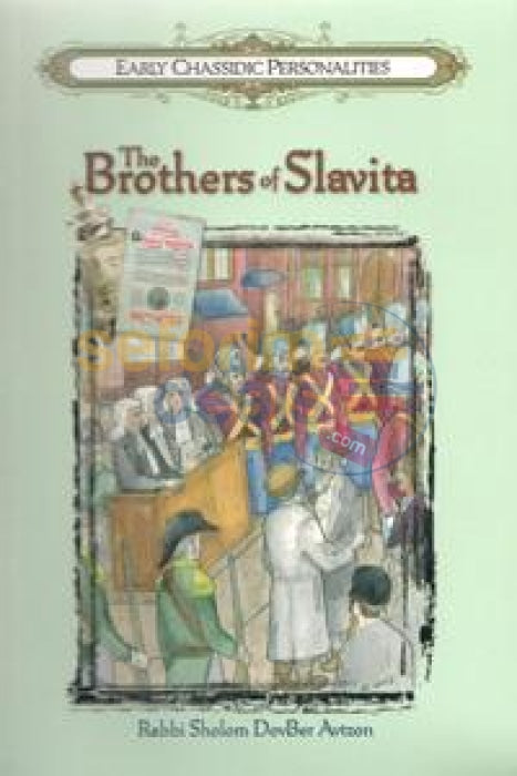 Early Chassidic Personalities - The Brothers Of Slavita