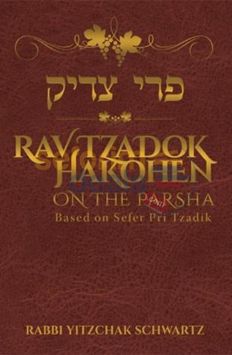 Rav Tzadok Hakohen On The Parsha