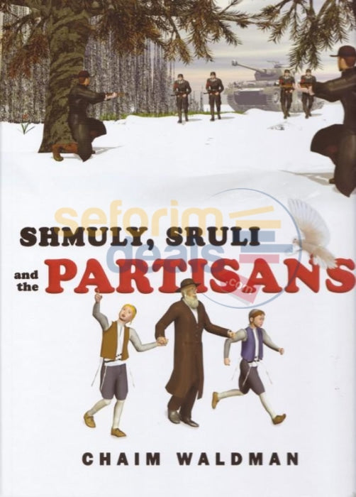 Shmuly Sruli And The Partisans