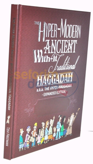 The Hyper-Modern Ancient With-It Tradition Haggadah - Deluxe Large Edition