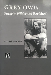 Grey Owl's Favorite Wilderness Revisited
