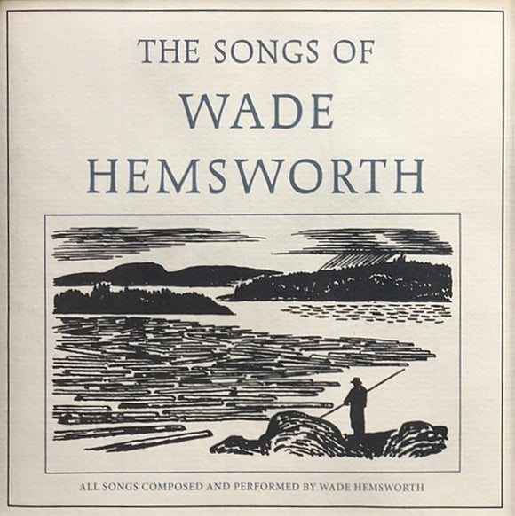 Songs of Wade Hemsworth, The (CD Recording)
