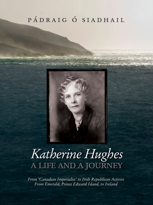 Katherine Hughes: A Life and a Journey
