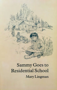 Sammy Goes to Residential School